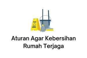 aturan agar kebersihan rumah terjaga