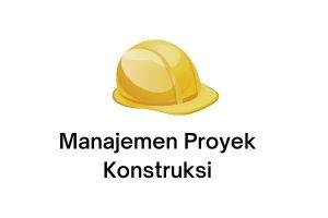 manajemen proyek konstruksi